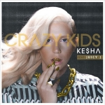 Kesha feat. Juicy J – Crazy Kids (Remix)