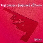 The-Dream feat. Beyonce and 2 Chainz – Turnt