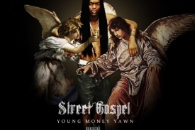 Young Money Yawn – Street Gospel